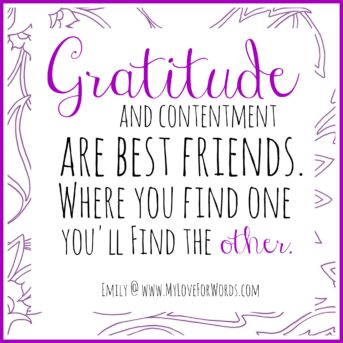Gratitude and contentment are best friends.