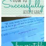 How to Successfully Achieve Goals & Free Printable