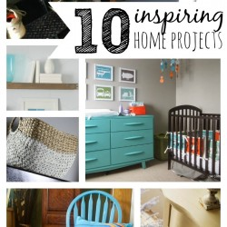 10 Inspiring Home Projects