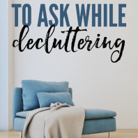 Decluttering can be difficult, but sometimes just asking the right questions makes all the difference. These are the 5 Questions to ask while decluttering to create a peaceful, organized, happy, and clutter free home.