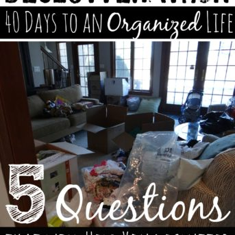 Declutterathon: 5 Questions that will Help you Declutter