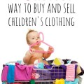 easiest way to buy and sell children's clothing