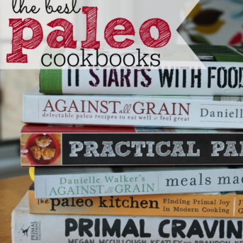 Must-have cookbooks for a paleo (or any!) kitchen