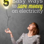 Simple ways to save money and have lower electric bills.