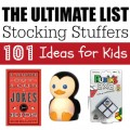 Ultimate Stocking Stuffers List 101 Ideas for Kids