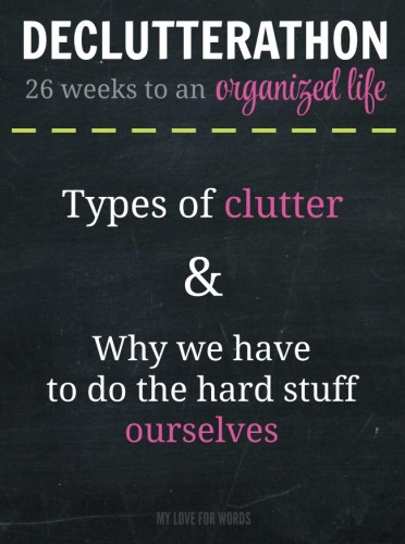 Clutter isn't just about stuff. Clutter comes in many shapes and forms, but no one can clear it for us. The only way to finally achieve an organized home and life is to do the hard work ourselves.