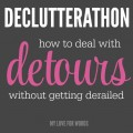 Bumps in the road don't have to derail us or the progess we're making. Instead, we can learn to expect and roll with them. Declutterathon: 26 weeks to an organized life