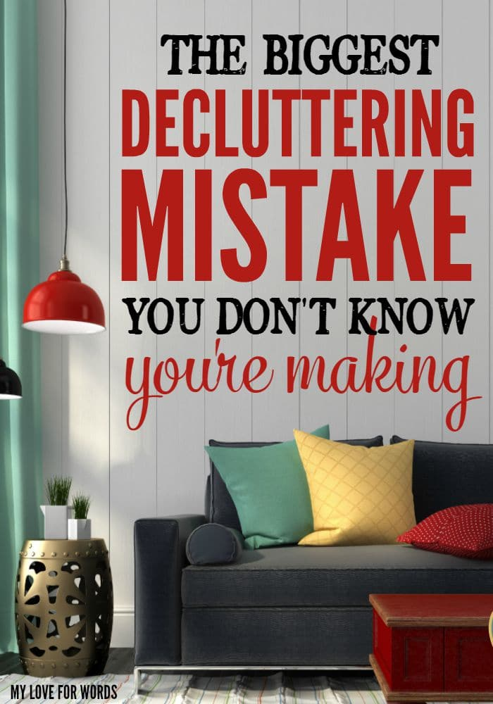 The Biggest Decluttering Mistake You Don't Know You're Making