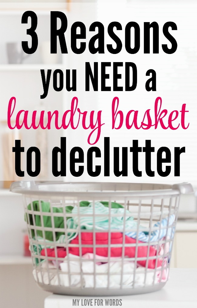 3 Reasons you NEED a laundry basket to declutter