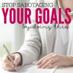 This one choice is completely sabotaging you and keeping you from reaching your goals. Stop now and start making progress!