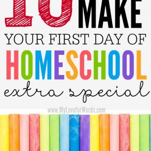 10 Ways to make your first day Homeschooling extra special