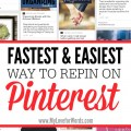Are you overwhelmed by your blogging to do list? These pinterest tips will help you get more done in less time because it's the fastest and easiest way to repin on pinterest!