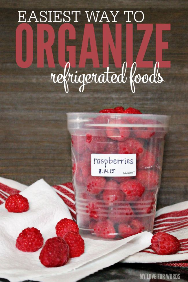 easiest way to organize refrigerated foods