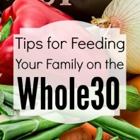 tips for feeding your family on the whole30 square