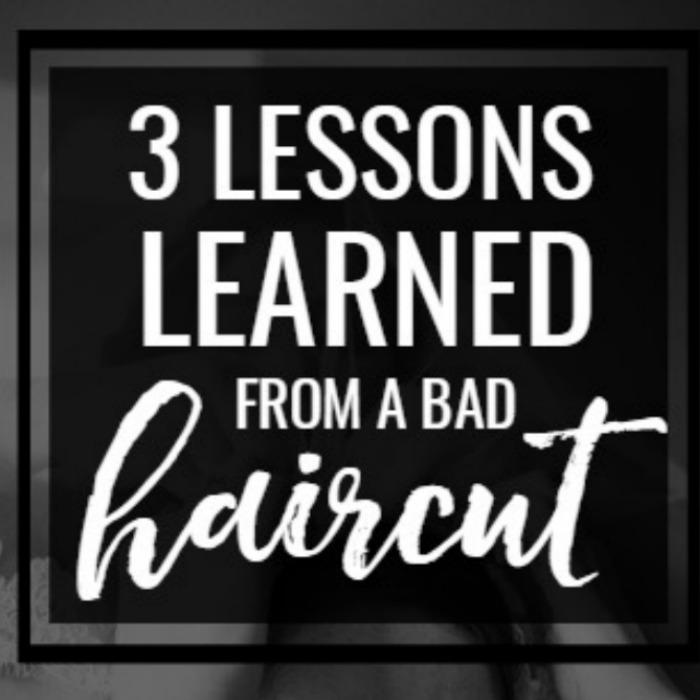 Bad haircuts can be huge disappointments, but sometimes they also come with great lessons. These are the lessons I learned from a horrible childhood hair cut and style.