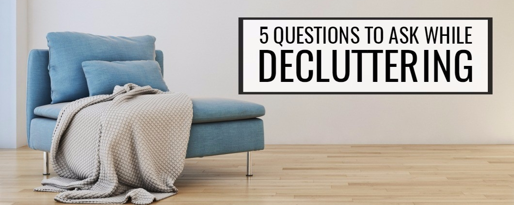 5 questions to ask while decluttering 1060×450 for slider with box