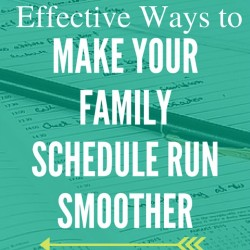 Effective Ways to Make Your Family Schedule Run Smoothly