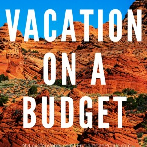 Ways to Keep your Family Vacation on a Budget