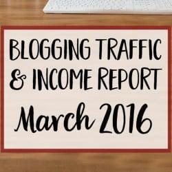 Blogging Traffic & Income Report: March 2016