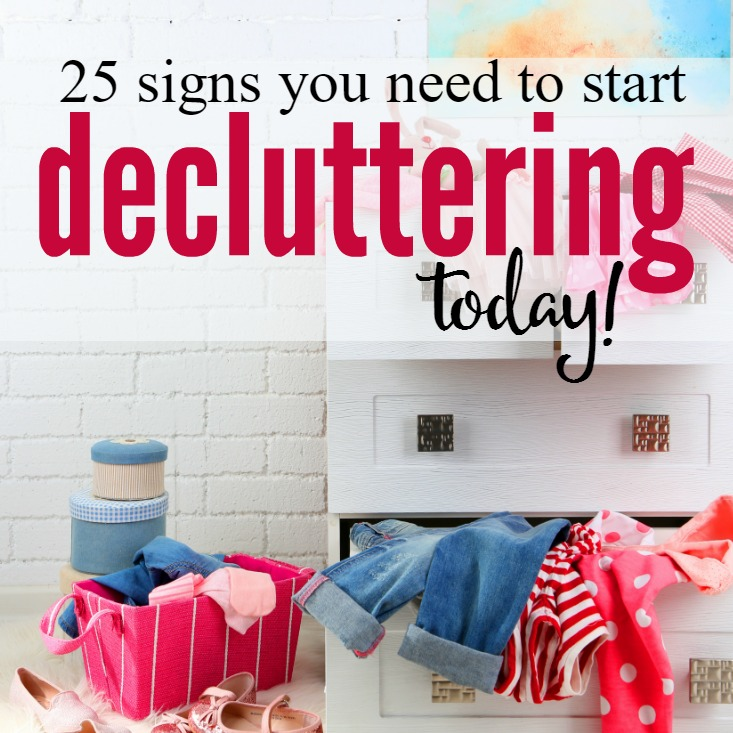 It can be so tempting to put off boring and overwhelming tasks (like dealing with clutter) until tomorrow. We want to wait for the magical day when we're filled with motivation and inspiration to finally tackle our tasks, but that day rarely, if ever, comes. Well the wait is over! These are 25 signs you need to start decluttering today.
