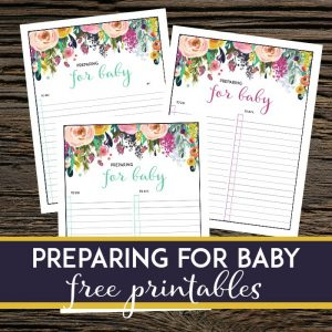 Preparing for Baby (and free printables!)