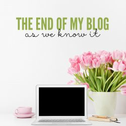 The End of my Blog as We Know It