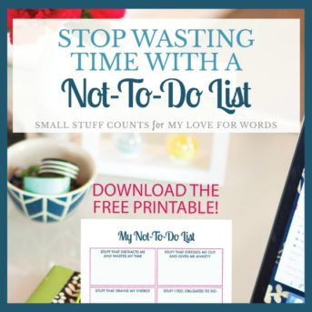 Sometimes the most important part of productivity is knowing what NOT to do! This free printable Not-to-do-list will help you figure out your priorities and how to more wisely use your time.