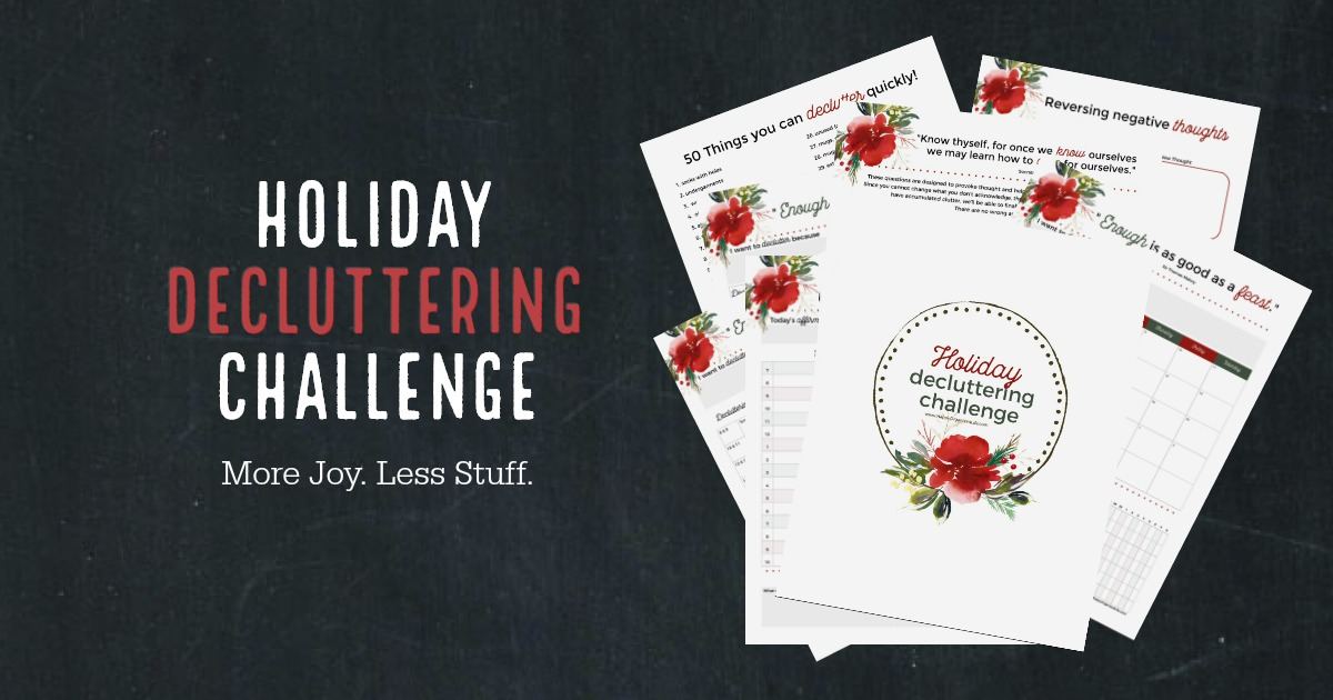 Want more joy in your life and less stuff? End the year on a high note and join the 2017 Holiday Decluttering Challenge! For four weeks, we'll share decluttering ideas and support one another as we make progress organizing our homes! If you've ever wanted to declutter and organize, now's the best time to start! Follow along on Facebook and YouTube for daily reminders, and start 2018 with less clutter in your life. Decluttering is always more fun with friends! Don't miss it! #decluttering #declutteringchallenge #organizing #declutterandorganize #printables