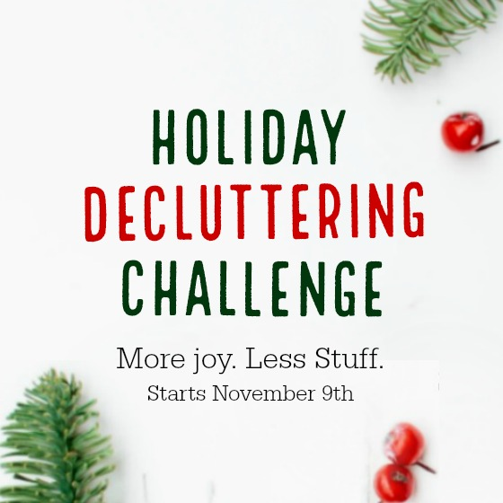 Want more joy in your life and less stuff? End the year on a high note and join the 2017 Holiday Decluttering Challenge! For four weeks, we'll share decluttering ideas and support one another as we make progress organizing our homes! If you've ever wanted to declutter and organize, now's the best time to start! Follow along on Facebook and YouTube for daily reminders, and start 2018 with less clutter in your life. Decluttering is always more fun with friends! Don't miss it!
