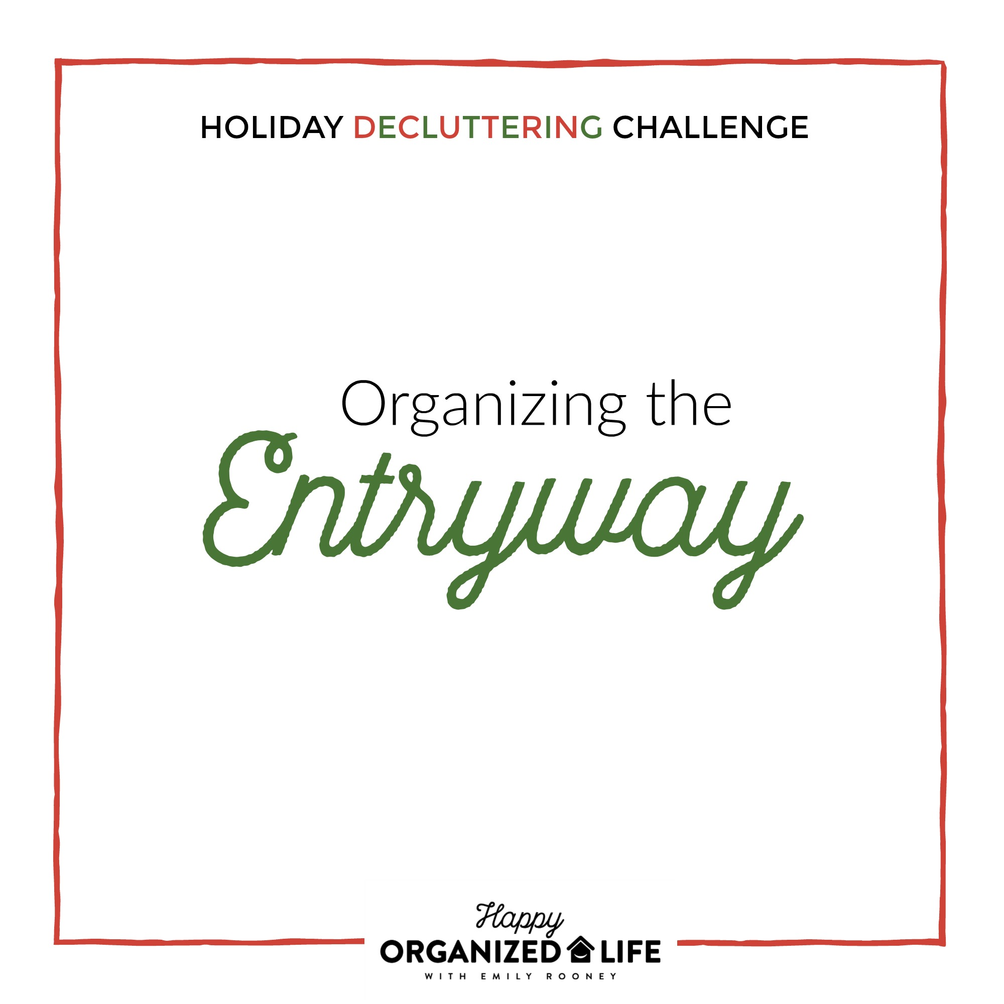 Does your entryway make your guests feel welcomed or want to run? Make a great first impression with a decluttered and organized entryway!