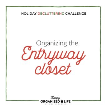 Let's create an organized entryway closet so we can happily hang up guests' coats without embarrassment or fear of being buried under an avalanche! It's day 2 of the 2018 Holiday Decluttering Challenge!