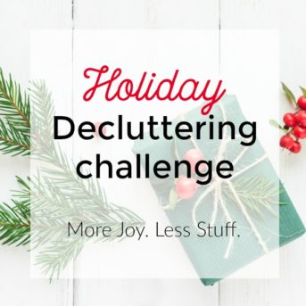 Imagine a holiday season free of overwhelm, stress, and clutter! That's what we'll be working to achieve this year during the 2018 Holiday Decluttering challenge. Let's declutter our homes so we can have more joy, less stuff, and spend more time focusing on what's really important.