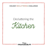 Is there's only one space to organize before the holidays, the kitchen is probably it! Having an organized kitchen can make the difference between a stressful holiday season and an enjoyable one. Clear counters, clear mind!